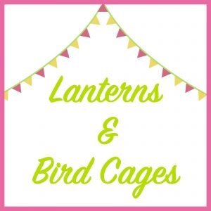 Lanterns and Bird Cages